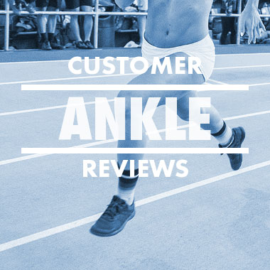 Customer Ankle Reviews